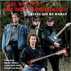 """Album cover - Carl Wyatt """"Blues Got My Woman"""""""