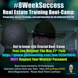 "Live Webinar ""Get to Know"" The #8WeekSuccess Real Estate Boot-Camp..."