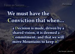 When a Decision is made it is a Commitment