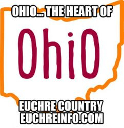 Ohio...the heart of Euchre country.