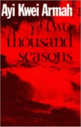 Two Thousand Seasons- by Ayi Kwei Armah, $16.00