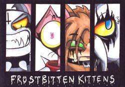 """FROSTBITTEN KITTENS - Chapter 1: Blackened Beginnings"""