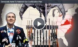 Democrats Admit To National Gun Confiscation Plan