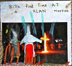 """Bills First Time At A Klan Meeting"""