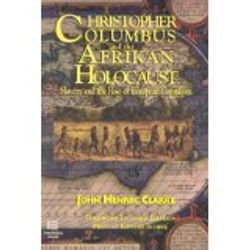 Columbus and the Afrikan Holocaust- by John Henrik Clarke, $10.95