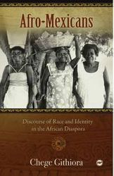 Afro-Mexicans- by Chege Githiora, $29.95