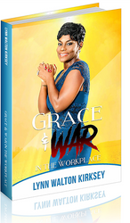 Grace & War In the Workplace
