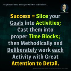 Focus your Attention on the Details... - #KeySuccessIdeas