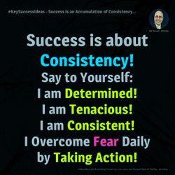 Success is an Accumulation of Consistency... - #8WeekSuccess