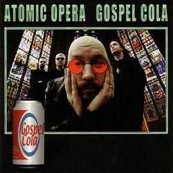 Atomic Opera - Gospel Cola 2000
