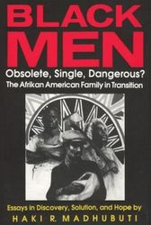 Black Men: Obsolete, Single, Dangerous?- by Haki Madhubuti, $16.95
