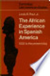 The Afrikan Experience in Spanish America- by Leslie Rout, $32.95