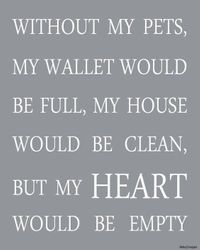 WITHOUT MY PETS...