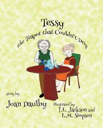 Tessy, The Teapot That Couldn't Drip