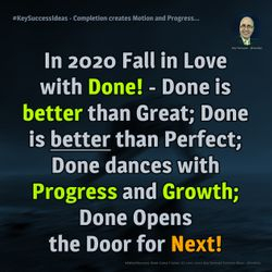 Completion creates Motion and Progress... - #KeySuccessIdeas