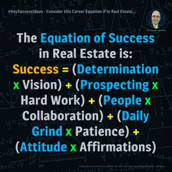 Consider this Career Equation if in Real Estate? - #KeySuccessIdeas