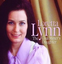 Loretta Lynn The Coal Miners Daughter