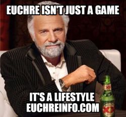 Euchre isn't just a game it's a lifestyle.