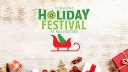 Annual VT Holiday Festival in Killington!