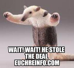 Wait! Wait! He stole the deal.