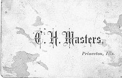 C. H. Masters of Princeton, Illinois