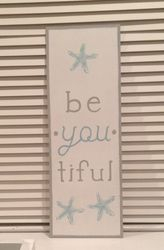 Be. You. Tiful w/ starfish