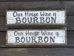 Our House Wine is Bourbon Sign