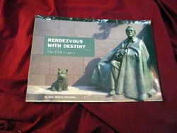 Front Cover of Rendezvous with Destiny: The FDR Legacy, by Amy Waters Yarsinske