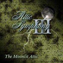 Attic Symphony III - The Moonlit Attic 2009