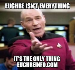 Euchre isn't everything...it's the only thing.