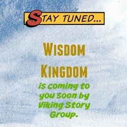 Introducing Wisdom Kingdom.