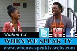 Madam CJ on When We Speak