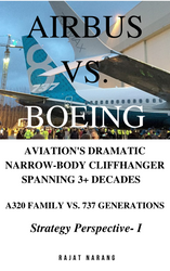 Airbus vs. Boeing: Aviation's Dramatic Narrow-Body Cliffhanger Spanning 3+ Decades - Strategy Perspective - I