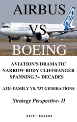 Airbus vs. Boeing: Aviation's Dramatic Narrow-Body Cliffhanger Spanning 3+ Decades - Strategy Perspective - II