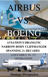 Airbus vs. Boeing: Aviation's Dramatic Narrow-Body Cliffhanger Spanning 3+ Decades - Strategy Perspective - E-book - Business Edition