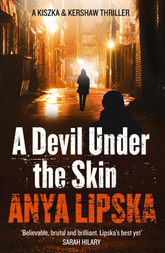 A Devil Under The Skin by Polish Crime Fictiomn Author Anya Lipska
