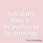 You are amazing just as you are