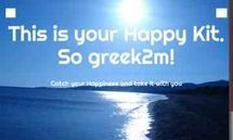 This is Your Happy Kit, our Happiness blog on wordpress, Happy Greek to me !, Happy greek2m