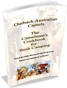 Outback Australian Camels Cook Book Camel Treks Camel Safaris Australia