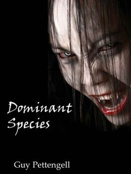 Dominant species, rise of the vampires