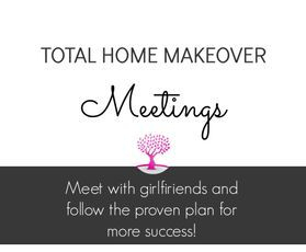 Total Home Makeover Meetings
