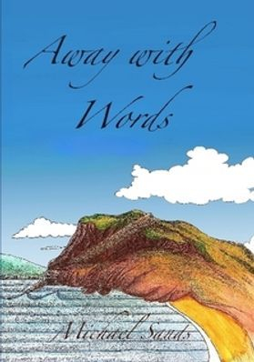 Book cover Away with Words by Michael Sands Clachan Publishing