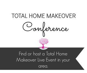 Start Total Home Makeover Conference