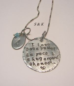 I love you a bushel and peck necklace ,from  S&K hand stamped designs