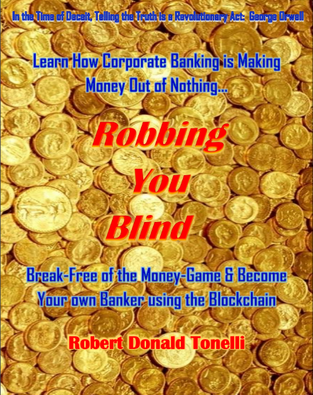Robbing You Blind: How Banking Makes Money Out Of Nothing