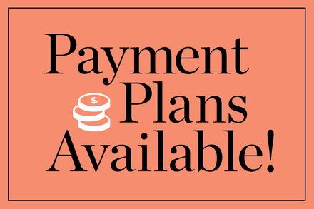 We offer payment plans!