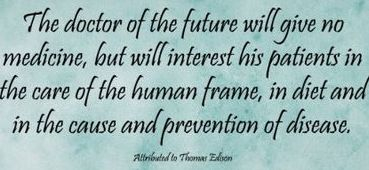 """Doctor of the future"" Thomas Edison"