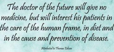 """Doctor of the future"" Thomas Edison"