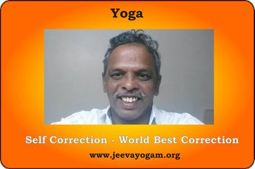Sivamathiyin Jeevayogam has contact beginning from Universe to man's Jeevan and to The Universe Creator. So, Self correction is World best correction.