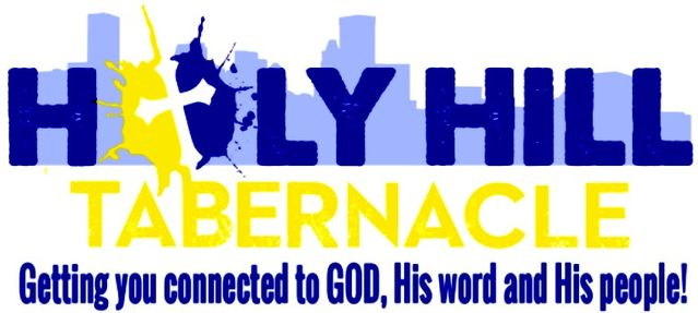 Holy Hill Tabernacle - Getting you connected to GOD, His word and His people!